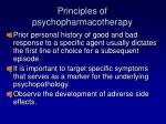 principles of psychopharmacotherapy1