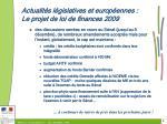 actualit s l gislatives et europ ennes le projet de loi de finances 20091
