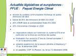 actualit s l gislatives et europ ennes pfue paquet energie climat