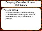 company owned or licensed distributors