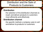 distribution and the sale of products to customers
