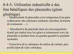 4 4 5 utilisation industrielle des fins b n fiques des plasmides g nie g n tique