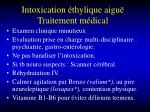 intoxication thylique aigu traitement m dical