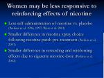 women may be less responsive to reinforcing effects of nicotine