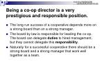 being a co op director is a very prestigious and responsible position