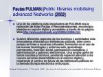 pautas pulman public libraries mobilising advanced nedworks 2002