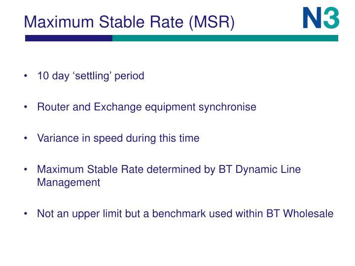 Maximum Stable Rate (MSR)