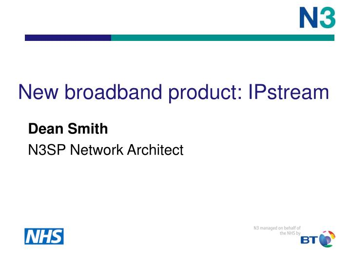 New broadband product: IPstream