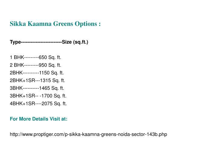Sikka Kaamna Greens Options :