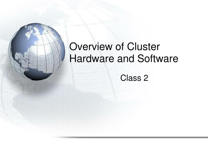 overview of cluster hardware and software n.