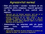 agressivitat normal1
