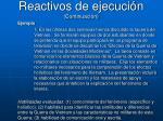 reactivos de ejecuci n continuaci n2