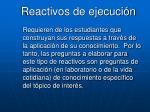 reactivos de ejecuci n