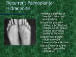 recurrent palmoplantar hidradenitis