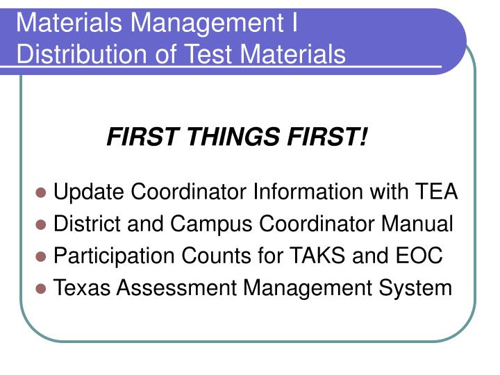 Materials management i distribution of test materials