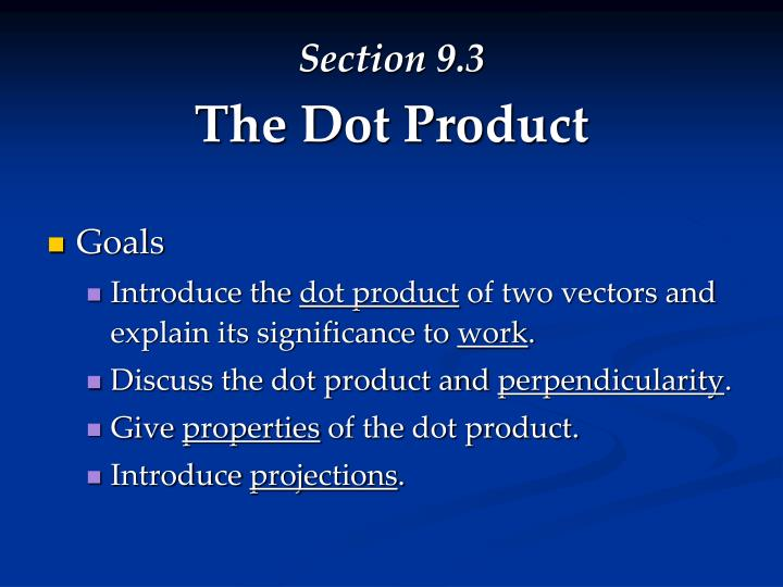Section 9 3 the dot product