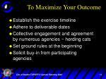 to maximize your outcome1
