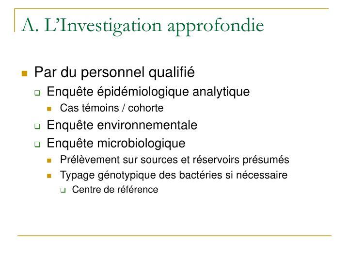 A. L'Investigation approfondie
