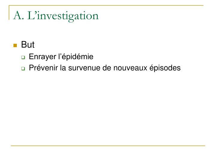 A. L'investigation
