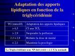 adaptation des apports lipidiques en fonction de la triglyc rid mie