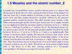 1 5 moseley and the atomic number 2