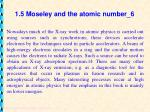 1 5 moseley and the atomic number 6