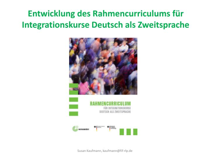 Entwicklung des Rahmencurriculums für Integrationskurse Deutsch als Zweitsprache