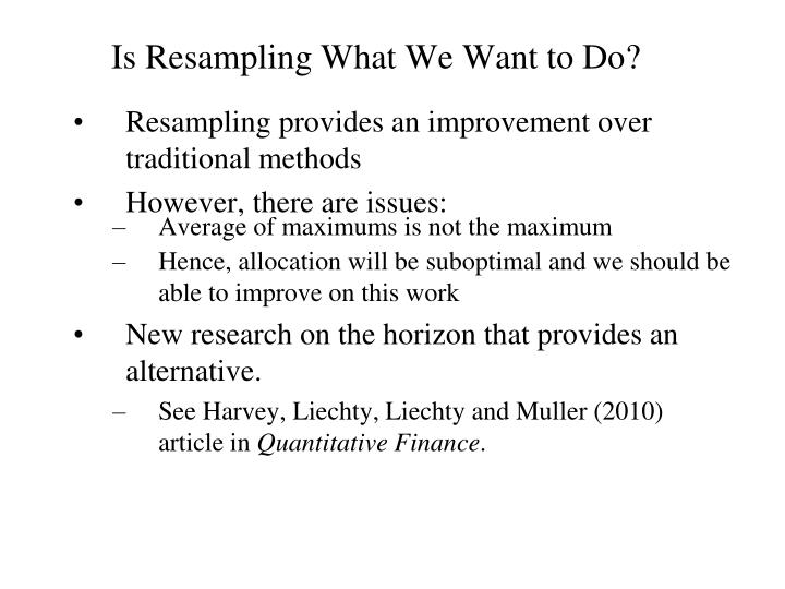 Is Resampling What We Want to Do?