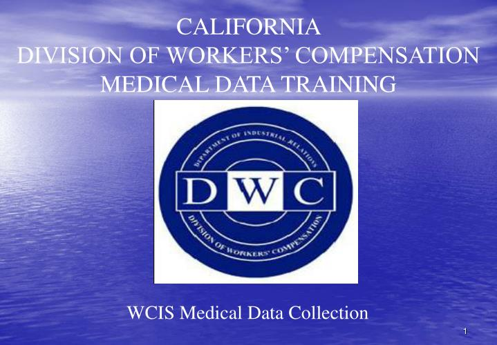 california division of workers compensation medical data training n.