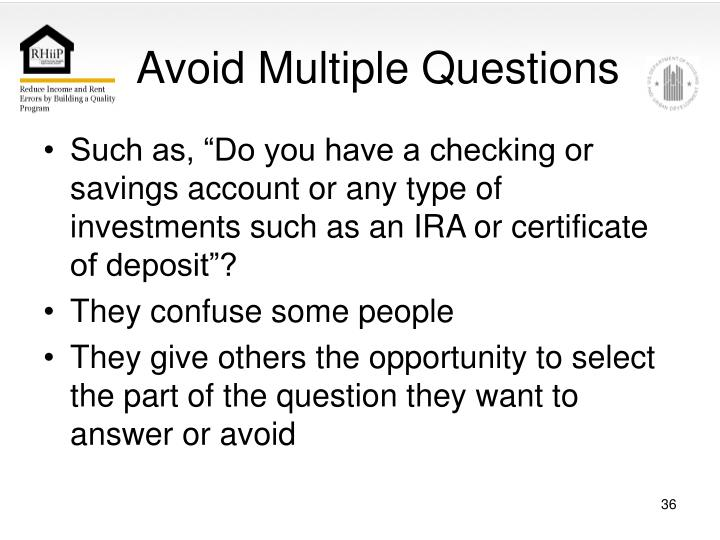 Avoid Multiple Questions