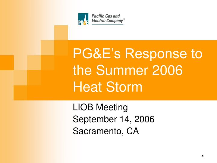Pg e s response to the summer 2006 heat storm