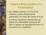 aspectos relacionados a la criminalidad