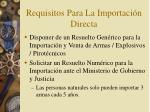 requisitos para la importaci n directa