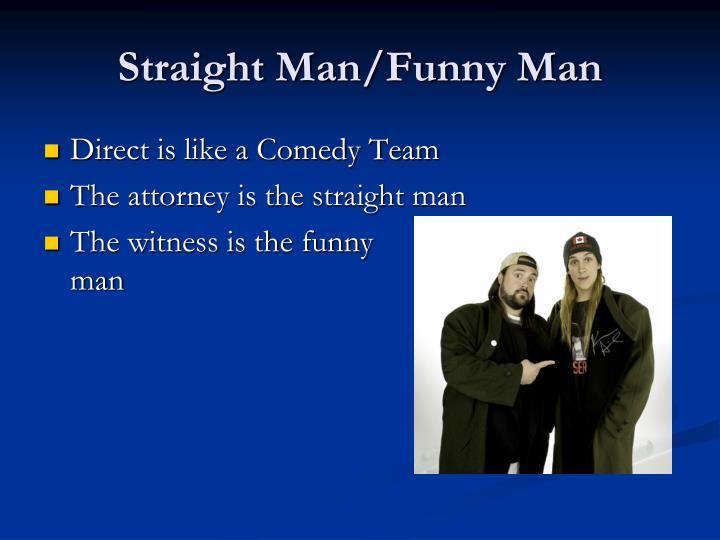 Straight Man/Funny Man