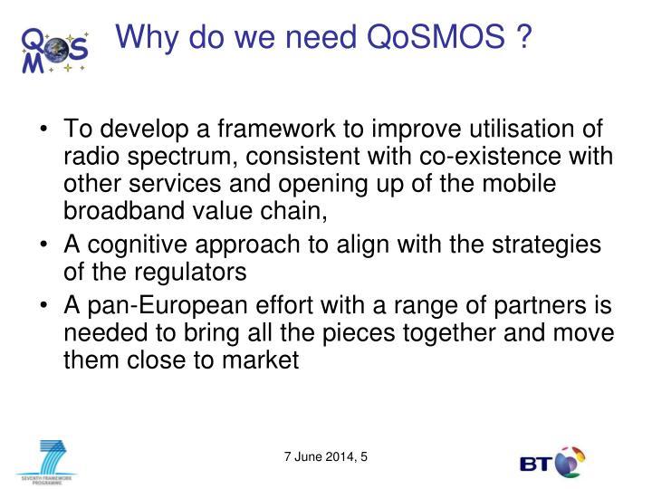 Why do we need QoSMOS ?