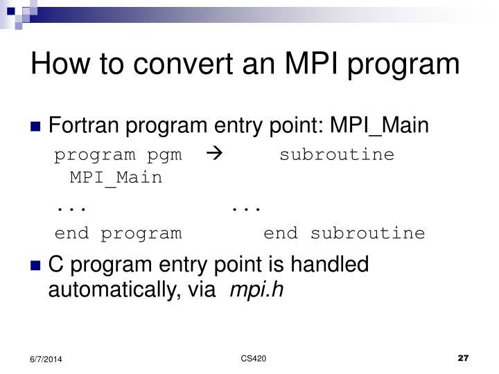 How to convert an MPI program
