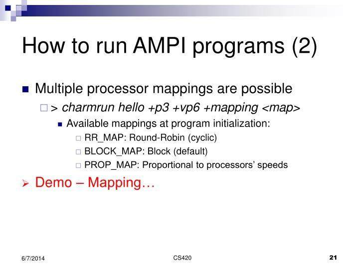 How to run AMPI programs (2)