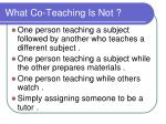 what co teaching is not