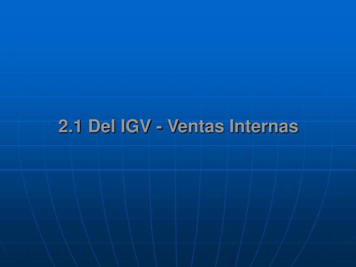 2.1 Del IGV - Ventas Internas
