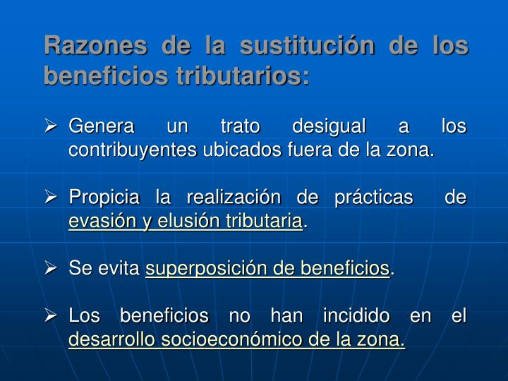 Razones de la sustitución de los  beneficios tributarios: