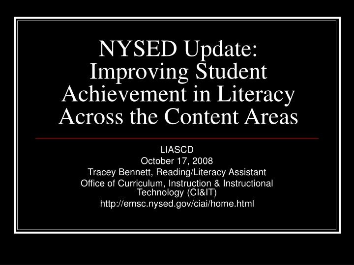 nysed update improving student achievement in literacy across the content areas n.
