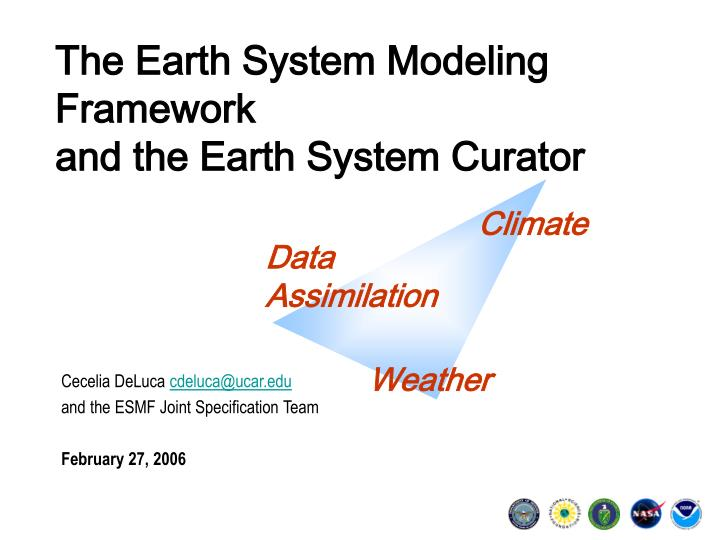 the earth system modeling framework and the earth system curator n.