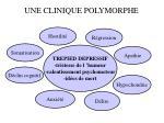 une clinique polymorphe