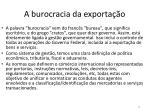 a burocracia da exporta o