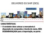 delivered ex ship des