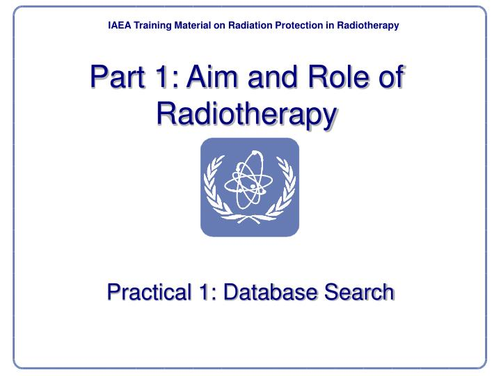 Part 1 aim and role of radiotherapy