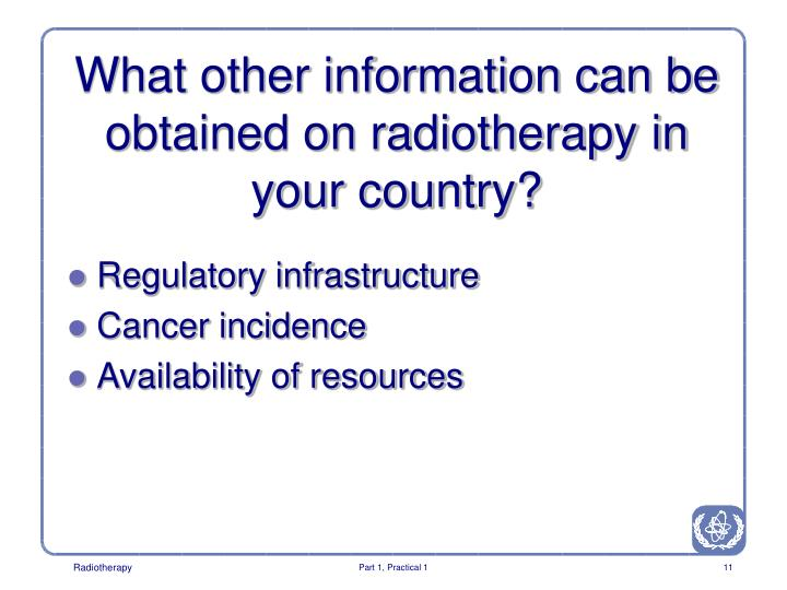 What other information can be obtained on radiotherapy in your country?