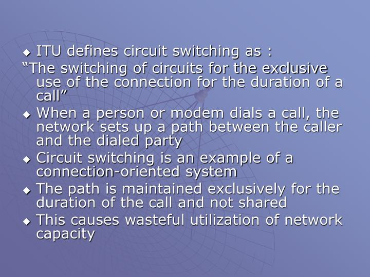 ITU defines circuit switching as :