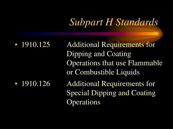 Subpart H Standards