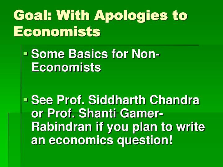 Goal: With Apologies to Economists